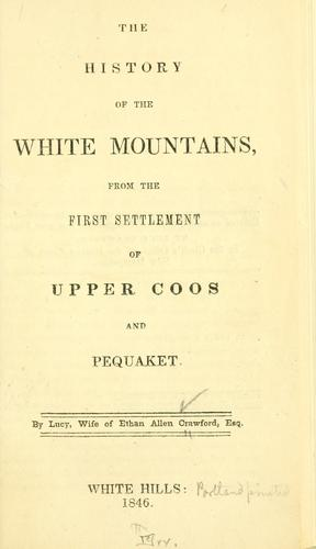 Download The history of the White Mountains, from the first settlement of Upper Coos and Pequaket.