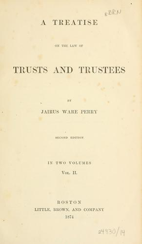 A treatise on the law of trusts and trustees.