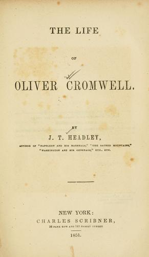 The life of Oliver Cromwell.