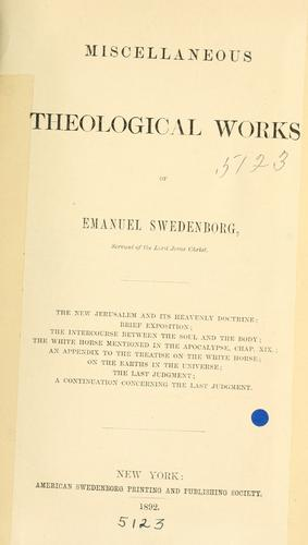 Miscellaneous theological works of Emanuel Swedenborg.