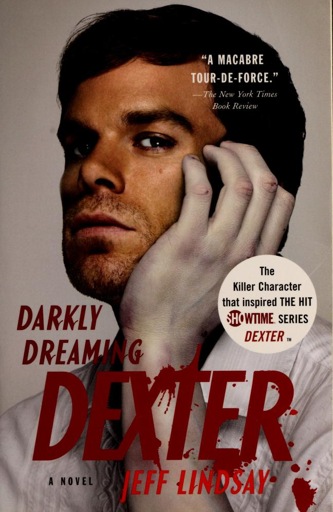 Darkly dreaming Dexter by Jeffry P. Lindsay