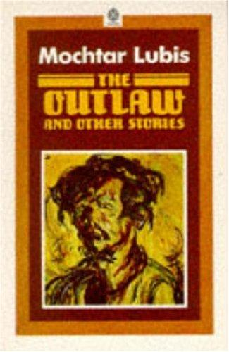 Outlaw,The, and Other Stories by Mochtar Lubis