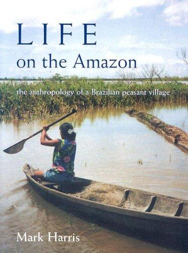 Life on the Amazon by Harris, Mark