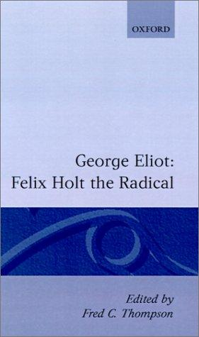 Felix Holt, the radical by George Eliot
