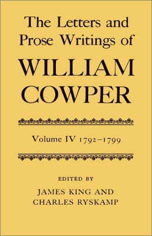 The Letters and Prose Writings of William Cowper: Volume 4 by William Cowper