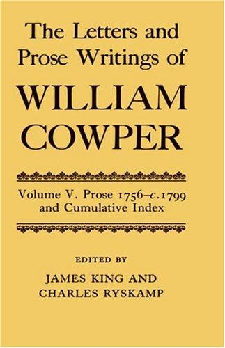The Letters and Prose Writings of William Cowper: Volume 5 by William Cowper