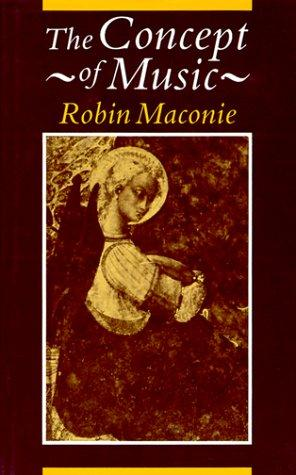 The concept of music by Robin Maconie