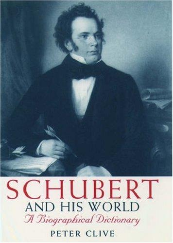 Schubert and his world by H. P. Clive