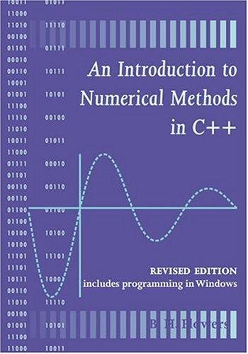 An introduction to numerical methods in C++ by Flowers, Brian Hilton Sir.