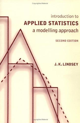 Introduction to applied statistics by James K. Lindsey