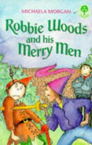 Robbie Woods and His Merry Men (Treetops S.) by Michaela Morgan