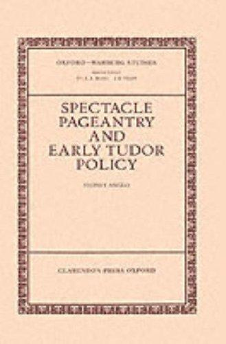 Spectacle, pageantry, and early Tudor policy by Sydney Anglo