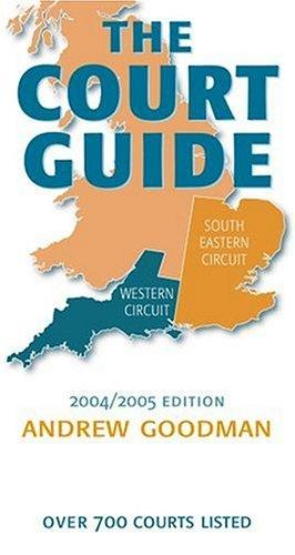 The court guide 2004/2005 by Goodman, Andrew LL. B.