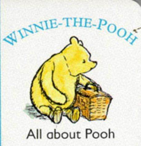 All About Winnie-the-Pooh by A. A. Milne