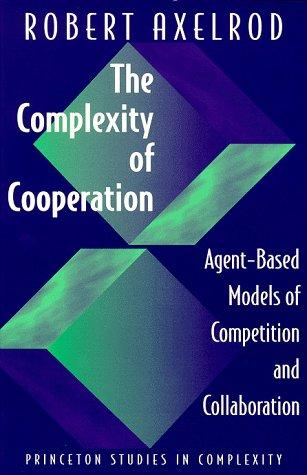 The complexity of cooperation by Robert M. Axelrod