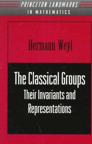 The Classical Groups by Hermann Weyl