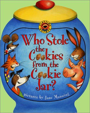 Who stole the cookies from the cookie jar? by Jane K. Manning