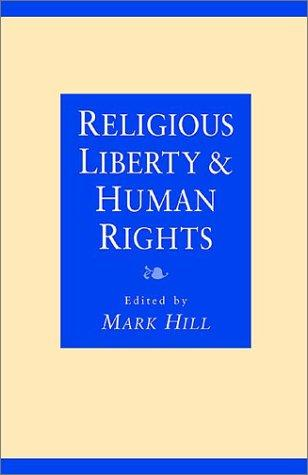 Religious Liberty and Human Rights by Mark Hill
