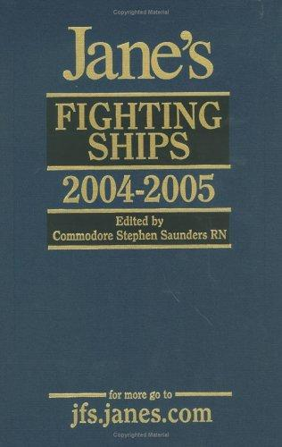 Jane's Fighting Ships 2004-2005 (Jane's Fighting Ships) by Stephen Saunders