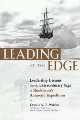 Leading at the Edge : Leadership Lessons from the Extraordinary Saga of Shacklet