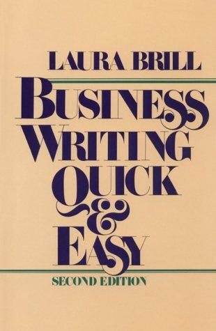 Business writing quick & easy by Laura Brill