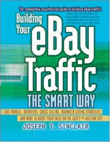Building Your eBay Traffic the Smart Way by Joseph T. Sinclair