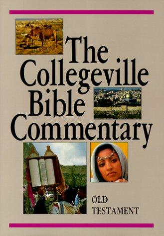 The Collegeville Bible Commentary: Based on the New American Bible : Old Testame