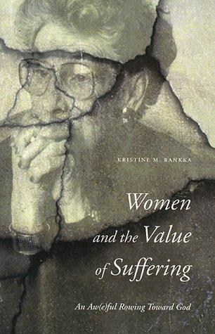 Women and the value of suffering by Kristine M. Rankka