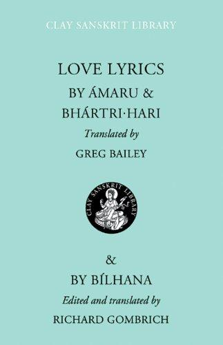 Love lyrics by by Amaru [and] Bhartṛhari ; translated by Greg Bailey ; & by Bilhaṇa ; edited and translated by Richard Gombrich.