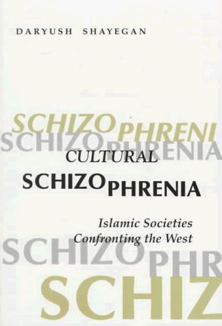 Cultural Schizophrenia by Daryush Shayegan