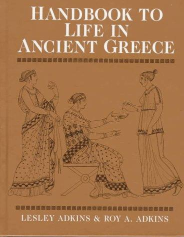 Handbook to life in ancient Greece by Lesley Adkins