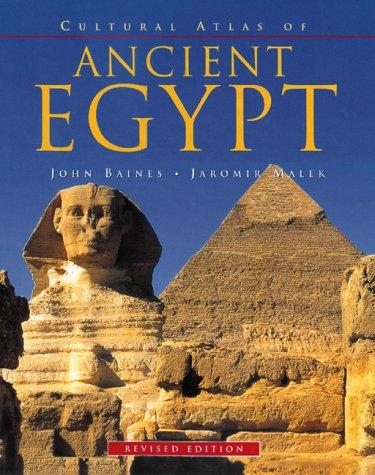 Cultural atlas of Ancient Egypt by John Baines