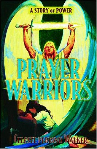 Prayer warriors by Celeste Perrino Walker