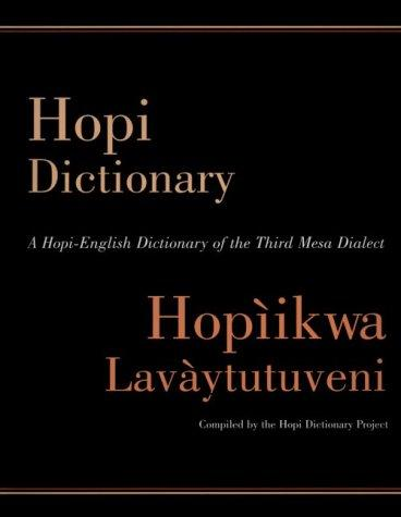 Hopi Dictionary : Hopiikwa Lavaytutuveni by The Hopi Dictionary Project