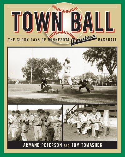 Image 0 of Town Ball: The Glory Days of Minnesota Amateur Baseball