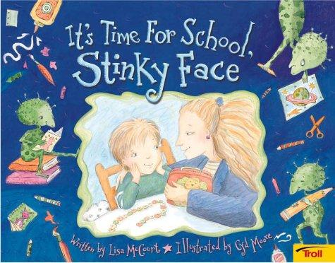 It's time for school, Stinky Face by Lisa McCourt