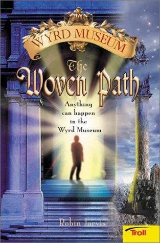 The Woven Path Wyrd Museum Book 1 by Robin Jarvis