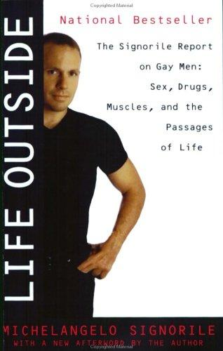 Life Outside - The Signorile Report on Gay Men by Michelangelo Signorile