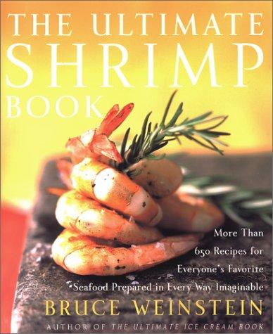 The Ultimate Shrimp Book by Bruce Weinstein
