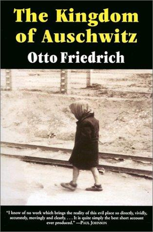 The kingdom of Auschwitz by Otto Friedrich