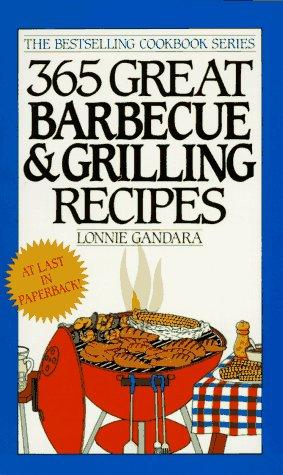 365 Great Barbecue and Grilling Recipes (The Bestselling Cookbook) by Peggy Fallon