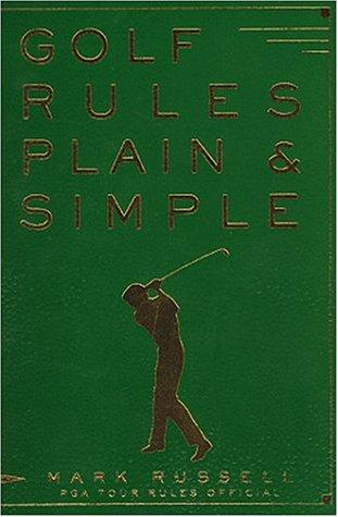 Golf rules plain & simple by Russell, Mark