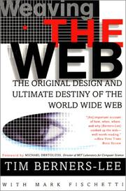 Weaving the Web: the original design and ultimate destiny of the World Wide Web by its inventor (2000)