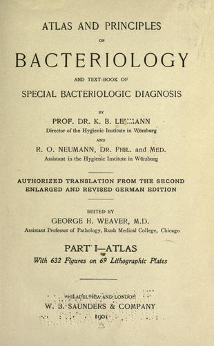Atlas and principles of bacteriology and text-book of special bacteriologic diagnosis by Karl Bernhard Lehmann