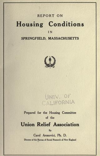 Report on housing conditions in Springfield, Massachusetts by Bureau of social research of New England.