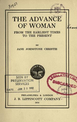 The advance of woman from the earliest times to the present by Jane Johnstone Christie