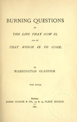 Burning questions of the life that now is, and that which is to come by Washington Gladden