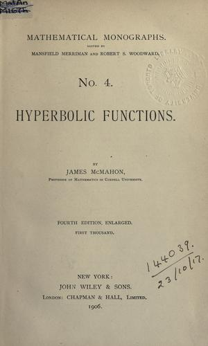 Hyperbolic functions. by James McMahon