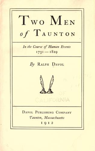 Two men of Taunton, in the course of human events, 1731-1829 by Ralph Davol