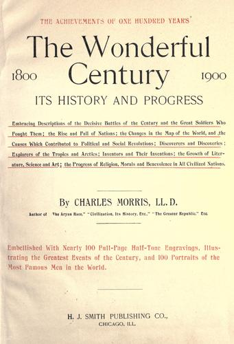 The wonderful century, 1800-1900 by Morris, Charles